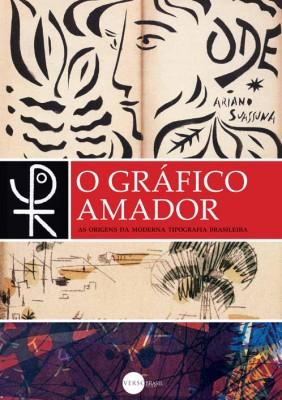 Capa do livro O Gráfico Amador - Origens da tipografia brasileira