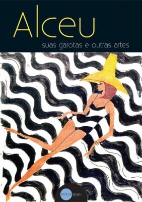 Capa do livro Alceu - suas garotas e outras artes