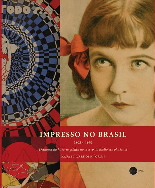 Capa do livro Impresso no Brasil (1808-1930) – Destaques da história gráfica no acervo da Biblioteca Nacional